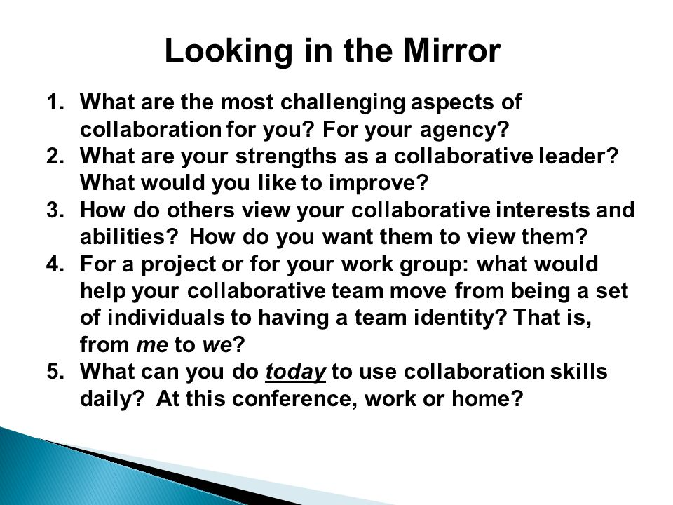 Looking in the Mirror What are the most challenging aspects of collaboration for you For your agency