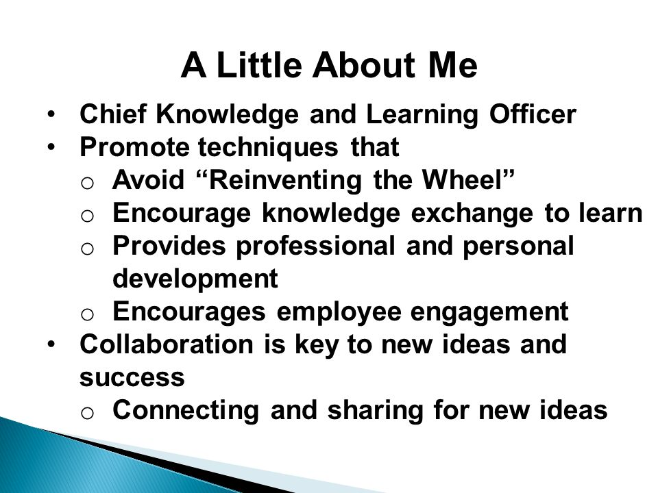 A Little About Me Chief Knowledge and Learning Officer