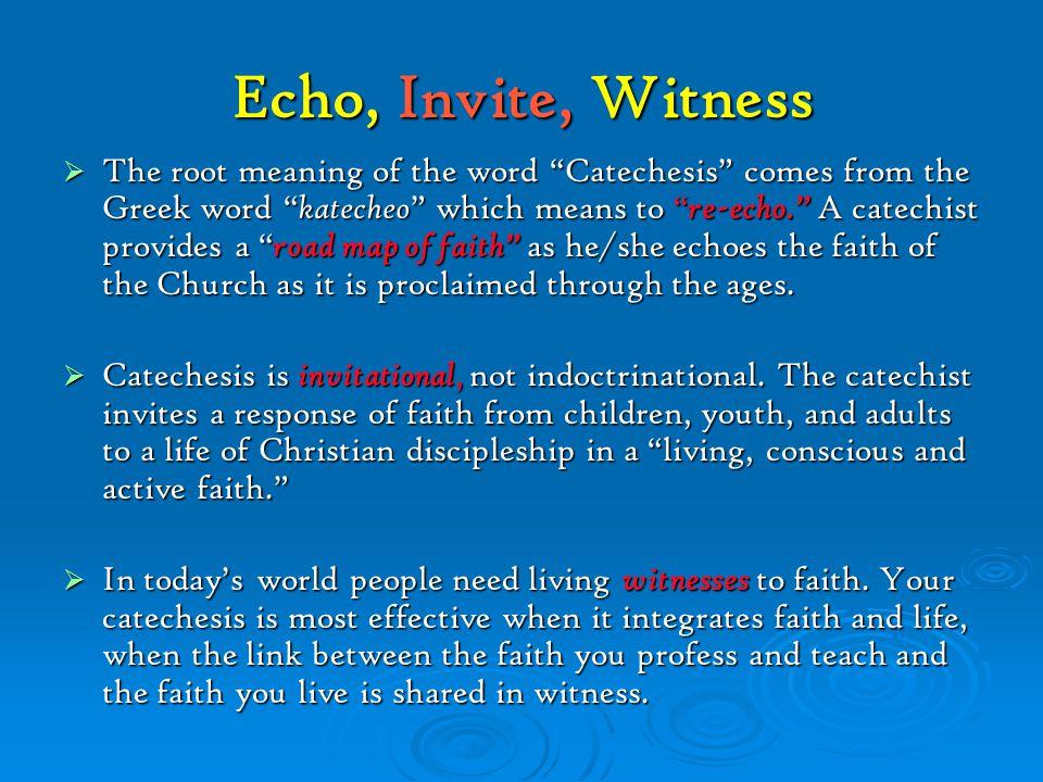 Echo, Invite, Witness