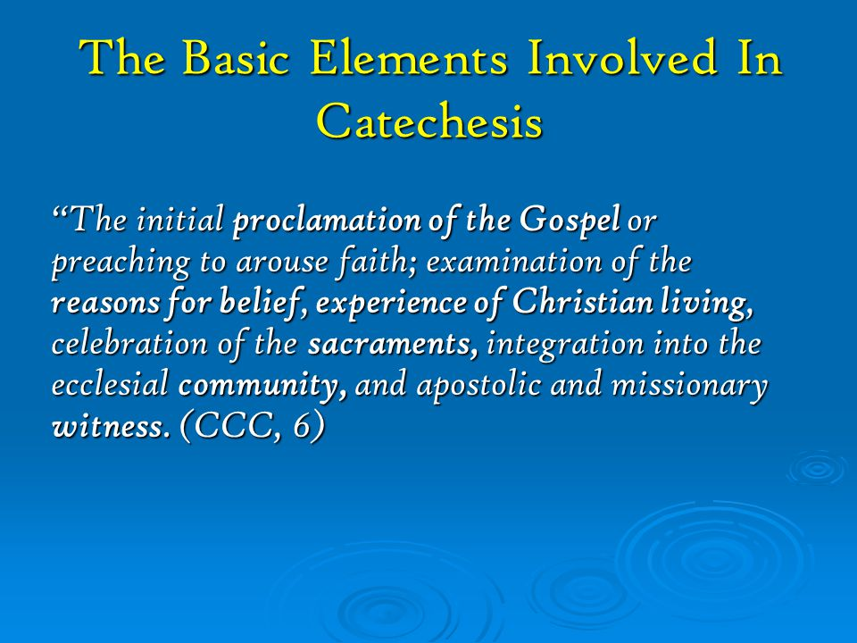 The Basic Elements Involved In Catechesis
