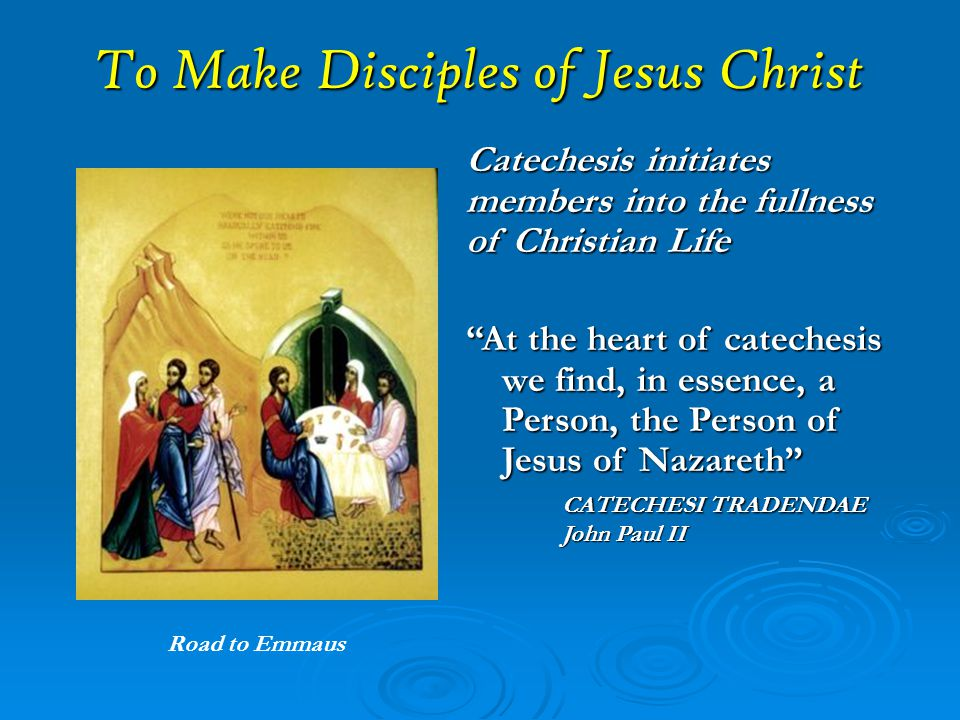 To Make Disciples of Jesus Christ