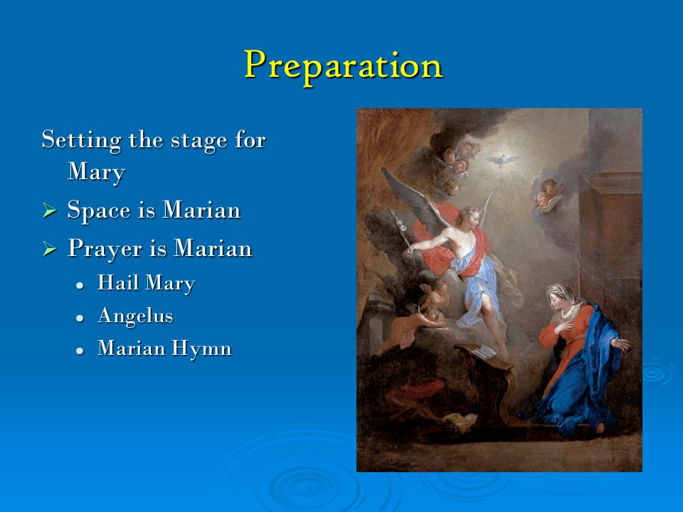 Preparation Setting the stage for Mary Space is Marian