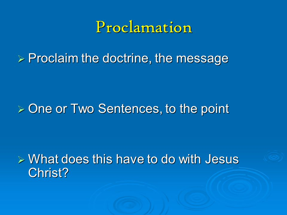 Proclamation Proclaim the doctrine, the message