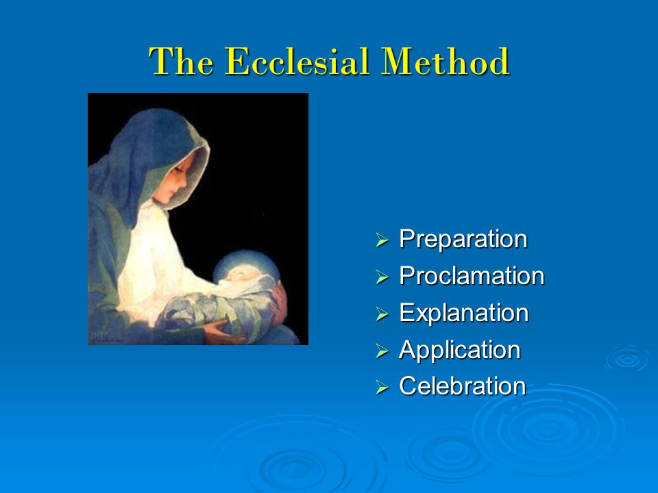 The Ecclesial Method Preparation Proclamation Explanation Application