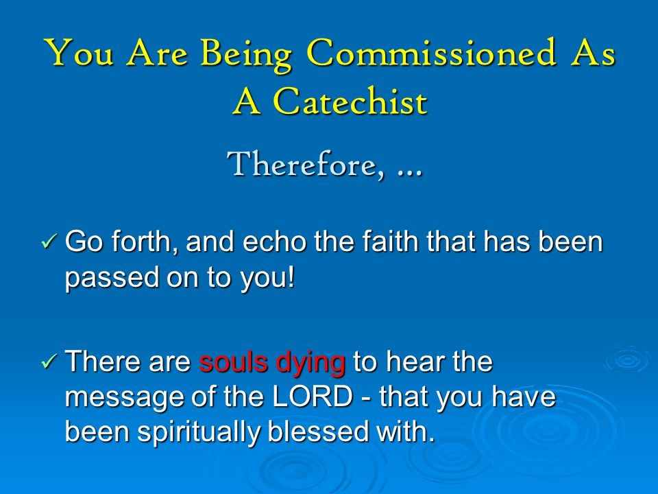 You Are Being Commissioned As A Catechist