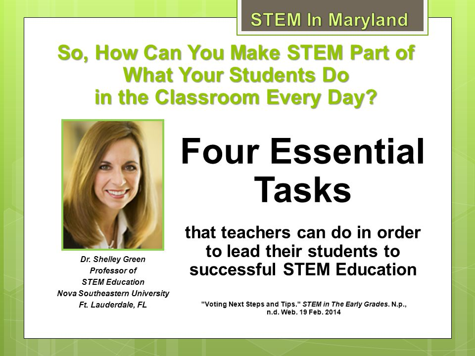 STEM In Maryland So, How Can You Make STEM Part of What Your Students Do. in the Classroom Every Day