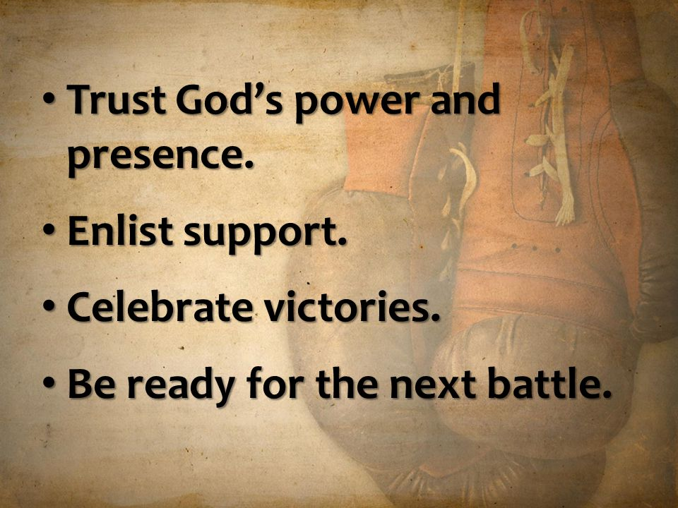 Trust God's power and presence.