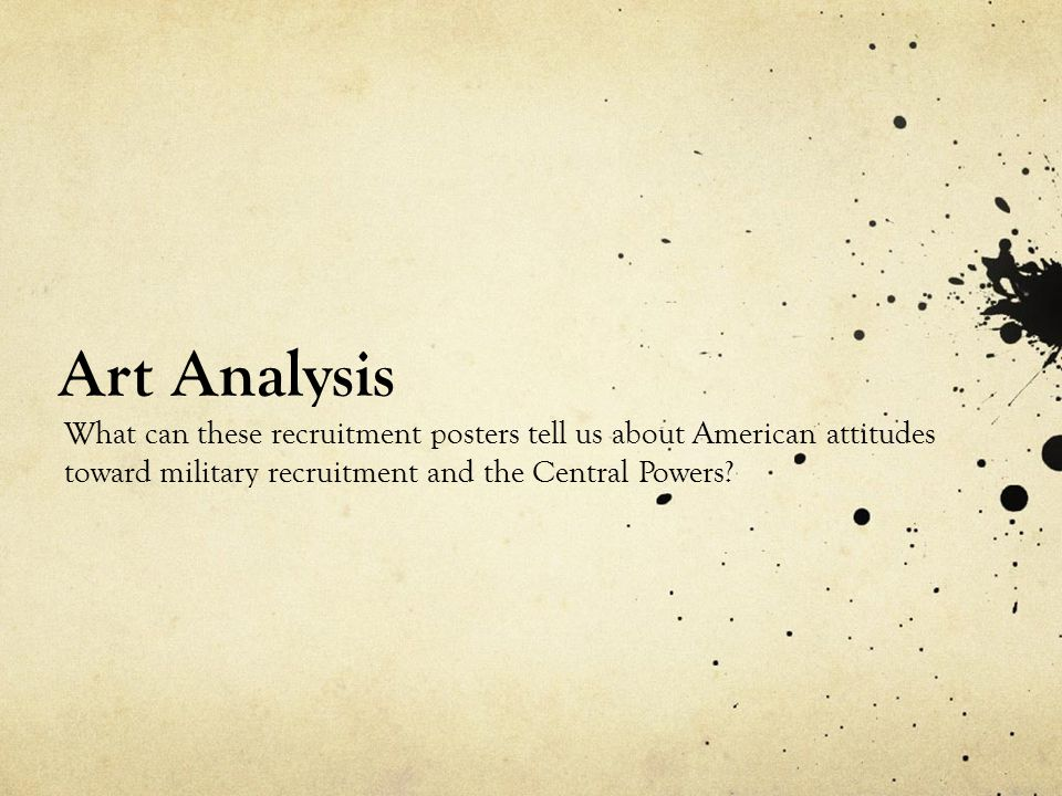 Art Analysis What can these recruitment posters tell us about American attitudes toward military recruitment and the Central Powers
