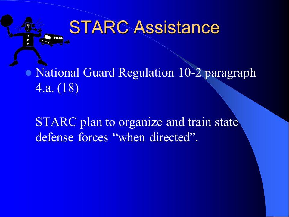 STARC Assistance National Guard Regulation 10-2 paragraph 4.a. (18)