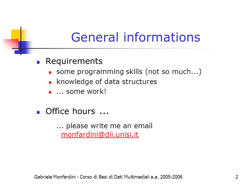 General informations Requirements. some programming skills (not so much...) knowledge of data structures.
