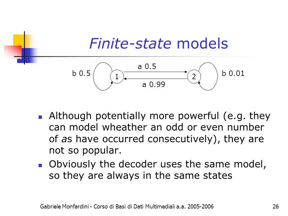 Finite-state models a 0.5. b 0.5. b 0.01. 1. 2. a 0.99.
