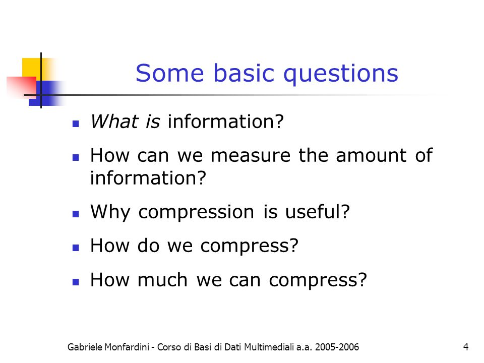 Some basic questions What is information