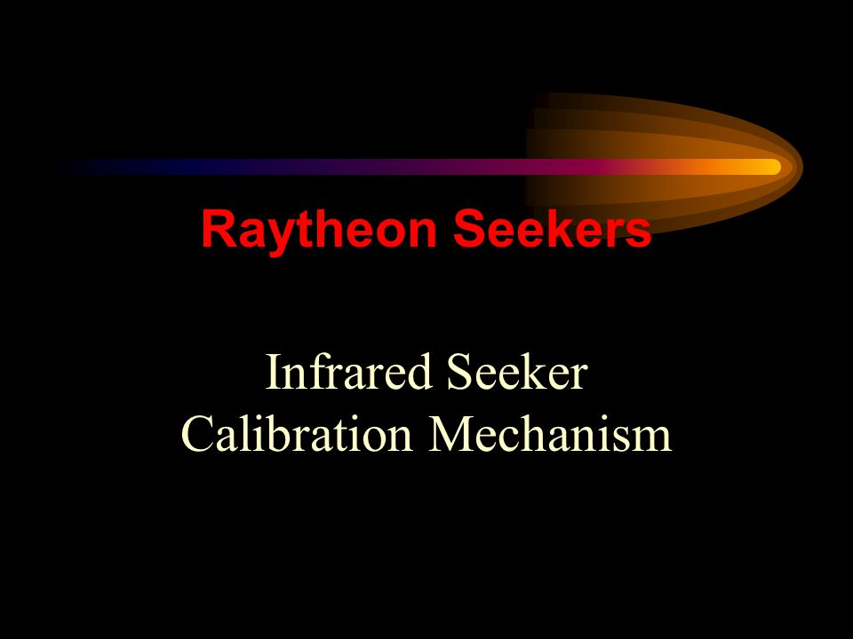 Infrared Seeker Calibration Mechanism