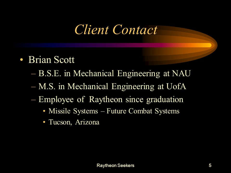 Client Contact Brian Scott B.S.E. in Mechanical Engineering at NAU