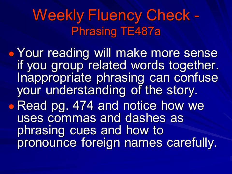 Weekly Fluency Check - Phrasing TE487a