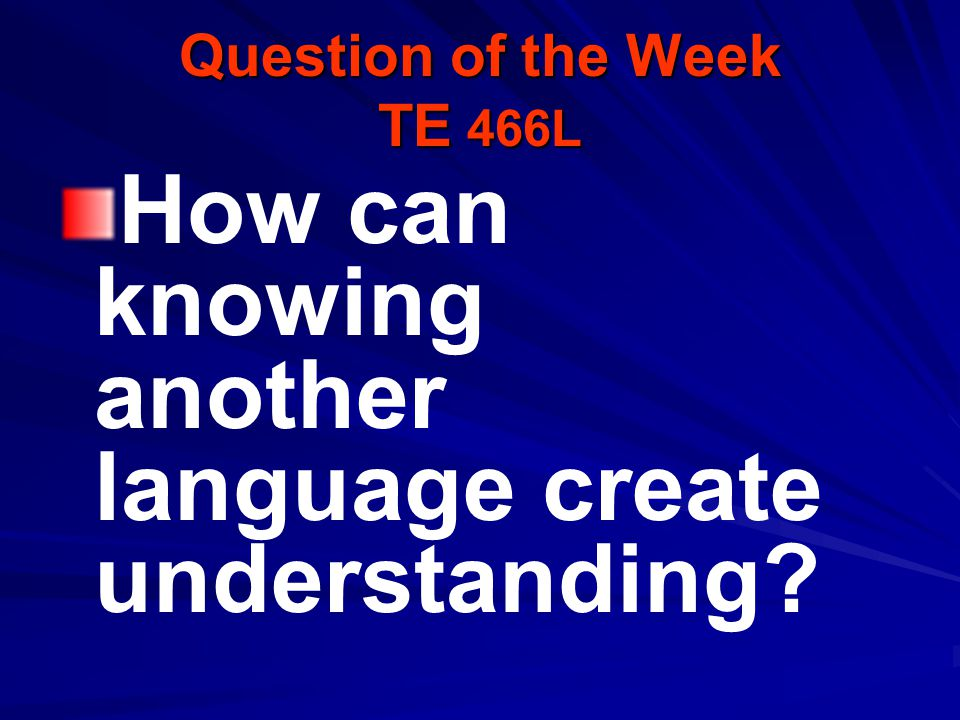 Question of the Week TE 466L