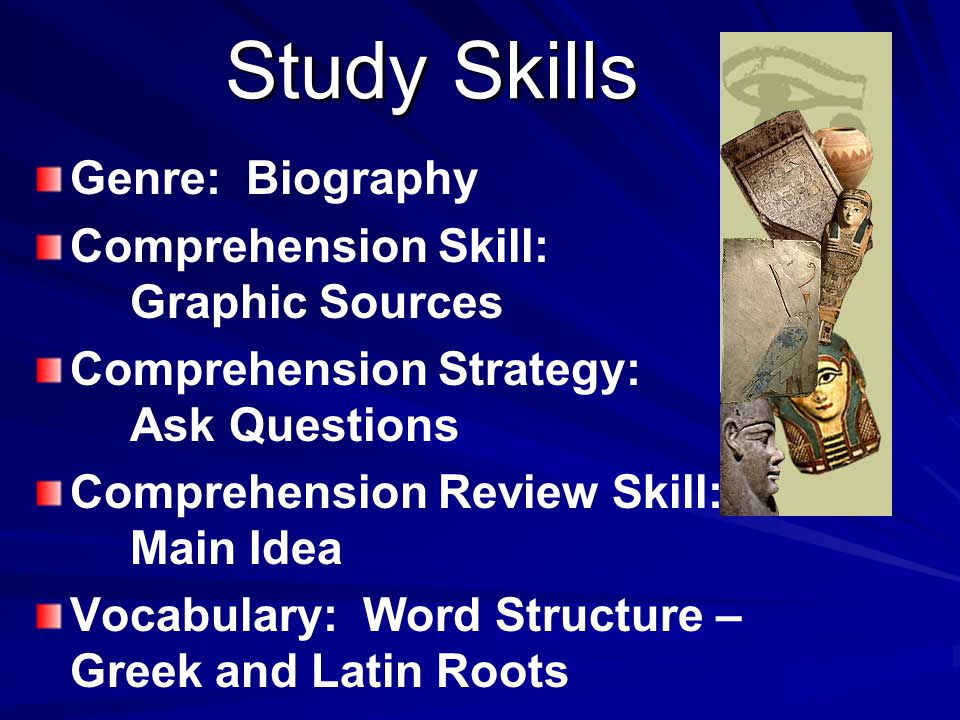 Study Skills Genre: Biography Comprehension Skill: Graphic Sources