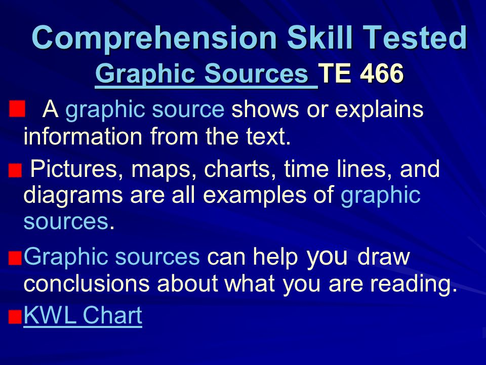 Comprehension Skill Tested Graphic Sources TE 466