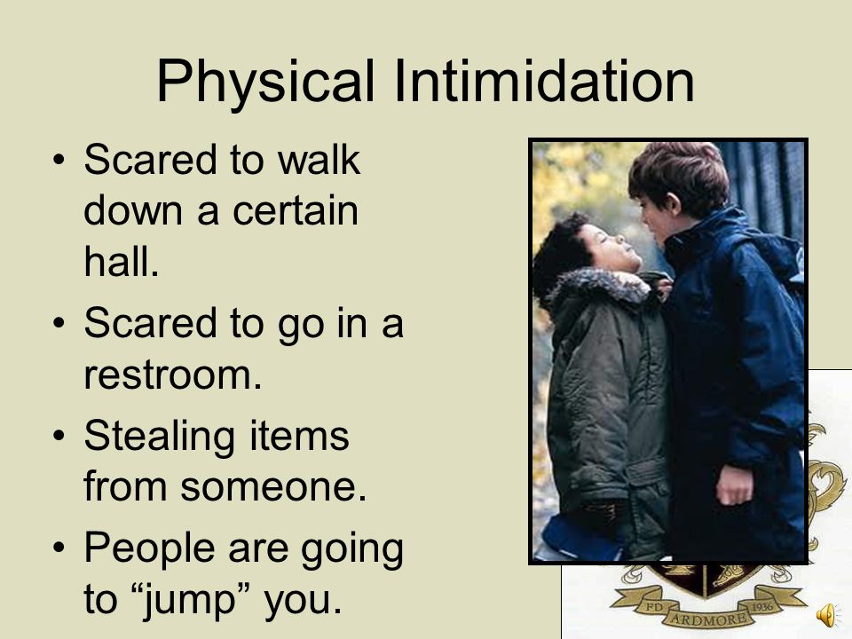 Physical Intimidation