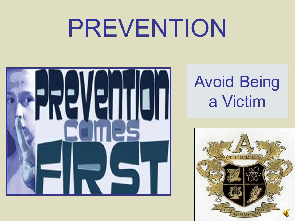 PREVENTION Avoid Being a Victim