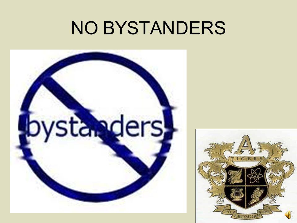 NO BYSTANDERS