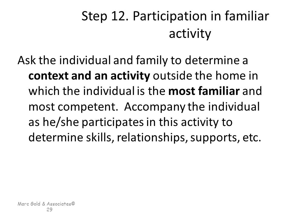 Step 12. Participation in familiar activity