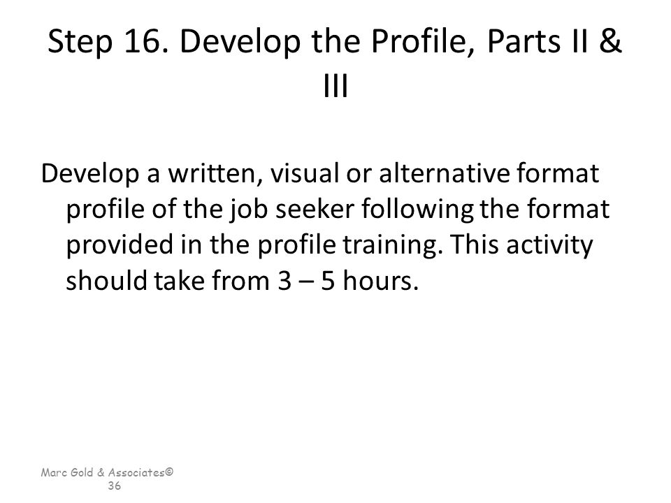 Step 16. Develop the Profile, Parts II & III