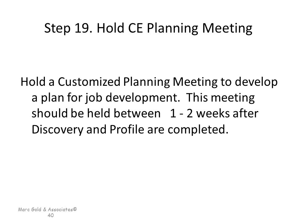 Step 19. Hold CE Planning Meeting