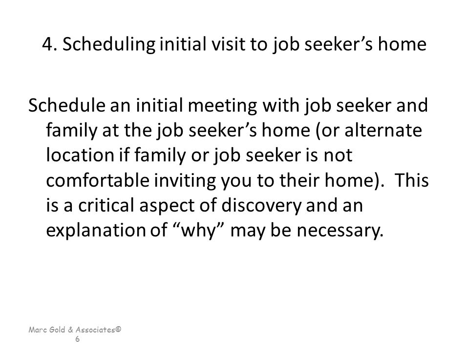 4. Scheduling initial visit to job seeker's home