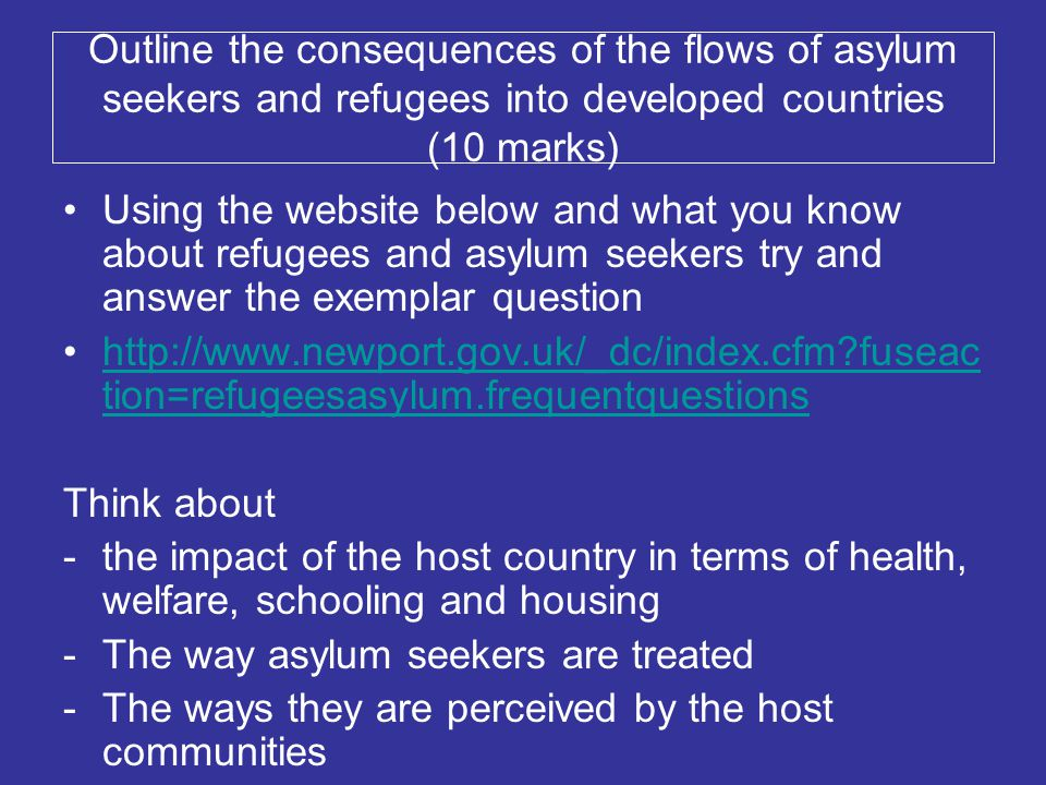 Outline the consequences of the flows of asylum seekers and refugees into developed countries (10 marks)