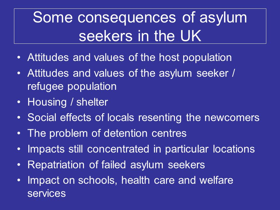 Some consequences of asylum seekers in the UK