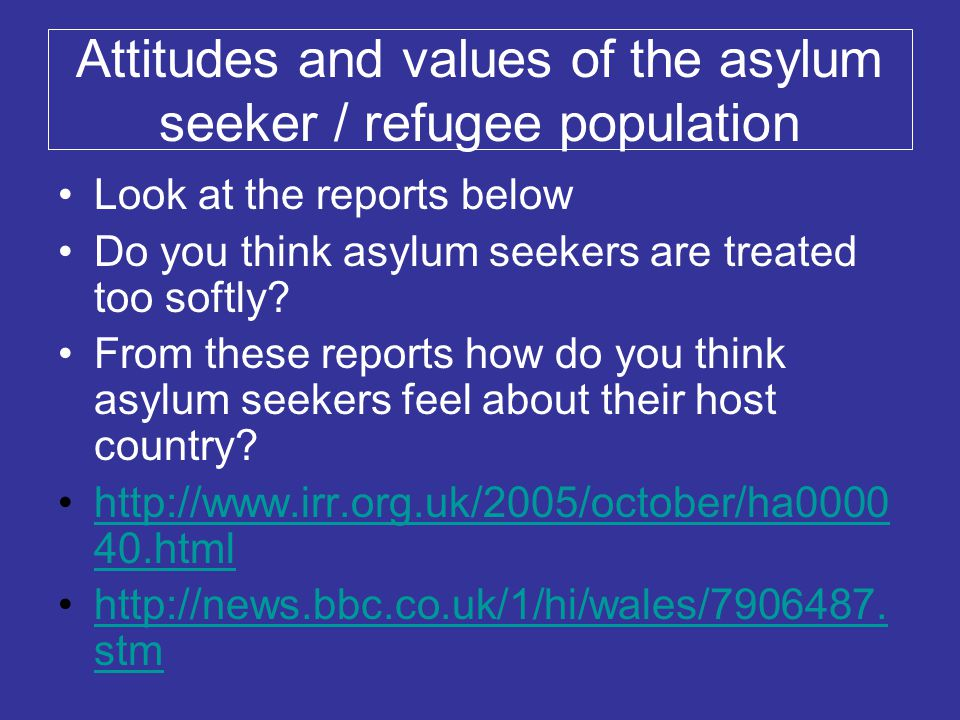 Attitudes and values of the asylum seeker / refugee population