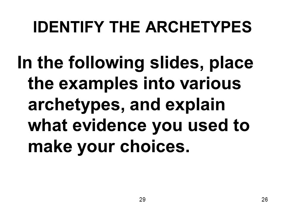 IDENTIFY THE ARCHETYPES