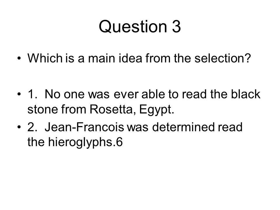 Question 3 Which is a main idea from the selection