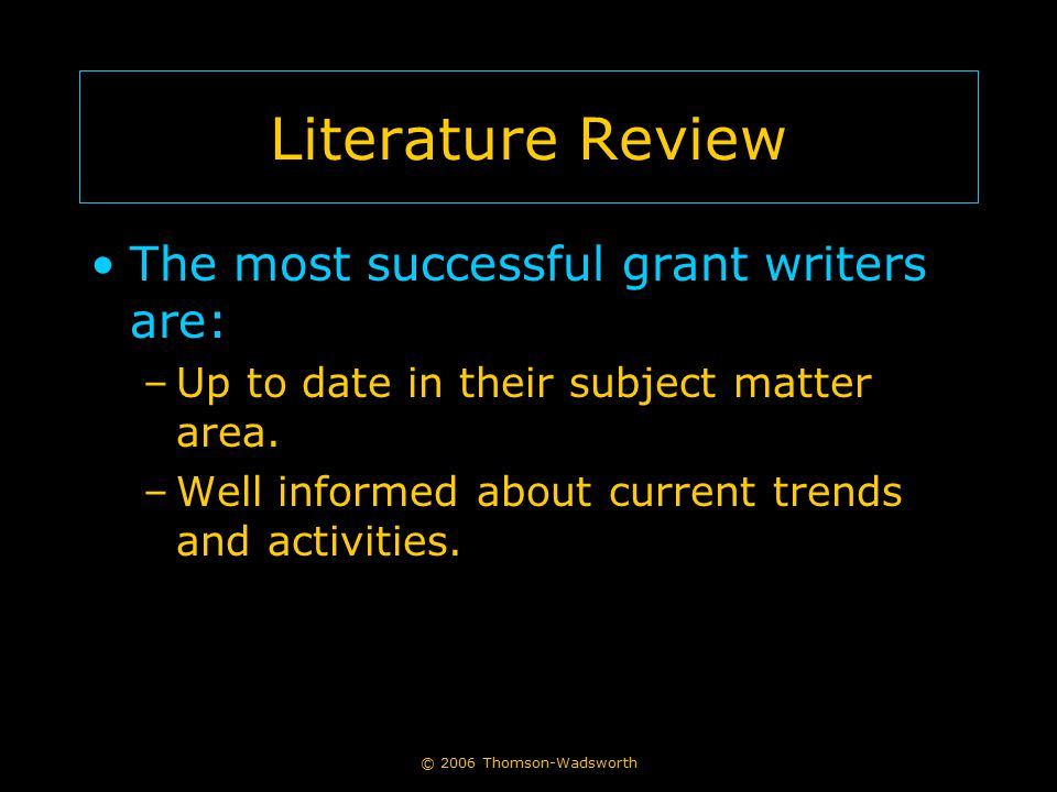 Literature Review The most successful grant writers are: