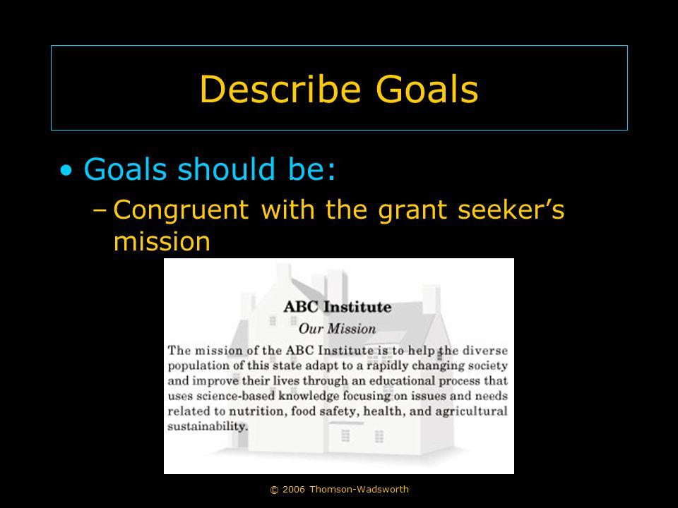 Describe Goals Goals should be:
