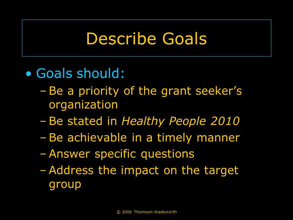 Describe Goals Goals should: