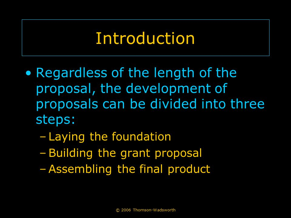 Introduction Regardless of the length of the proposal, the development of proposals can be divided into three steps: