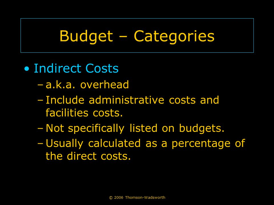 Budget – Categories Indirect Costs a.k.a. overhead