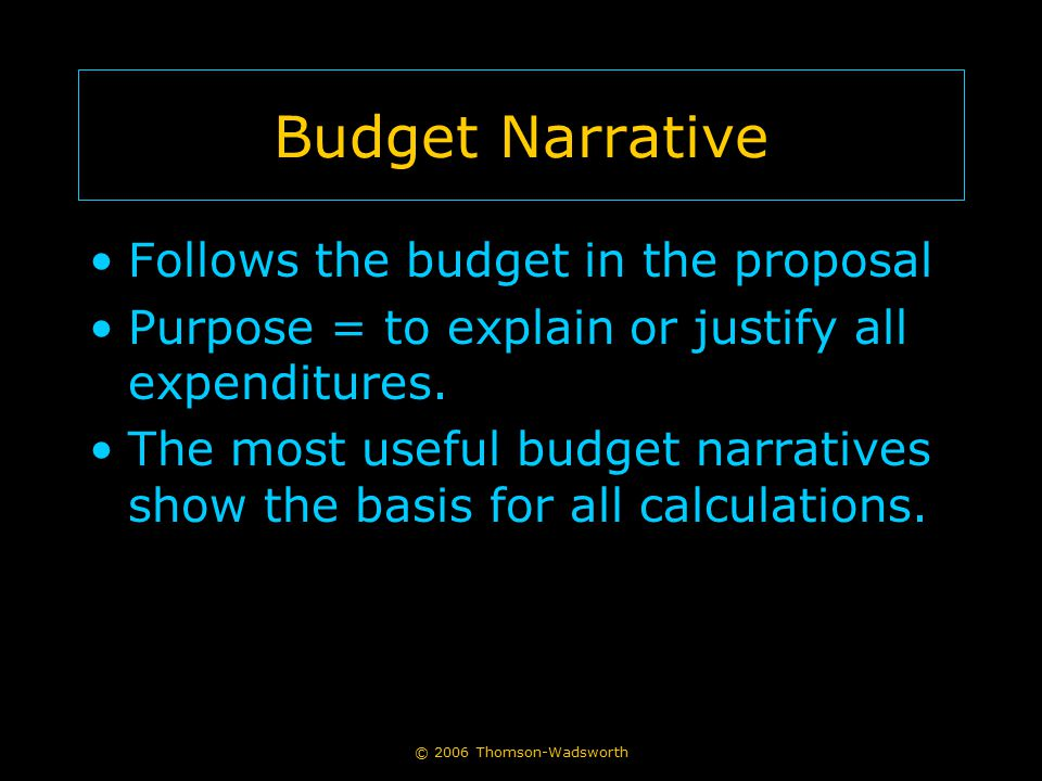 Budget Narrative Follows the budget in the proposal