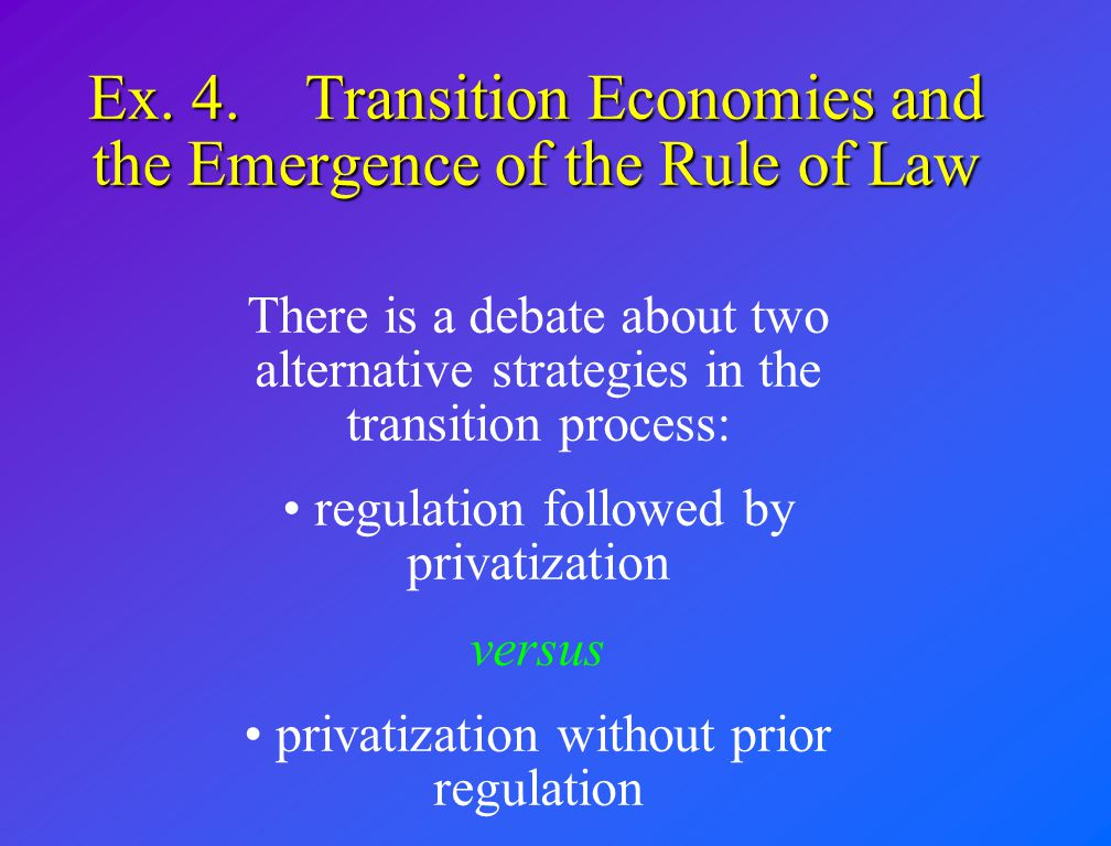 Ex. 4. Transition Economies and the Emergence of the Rule of Law