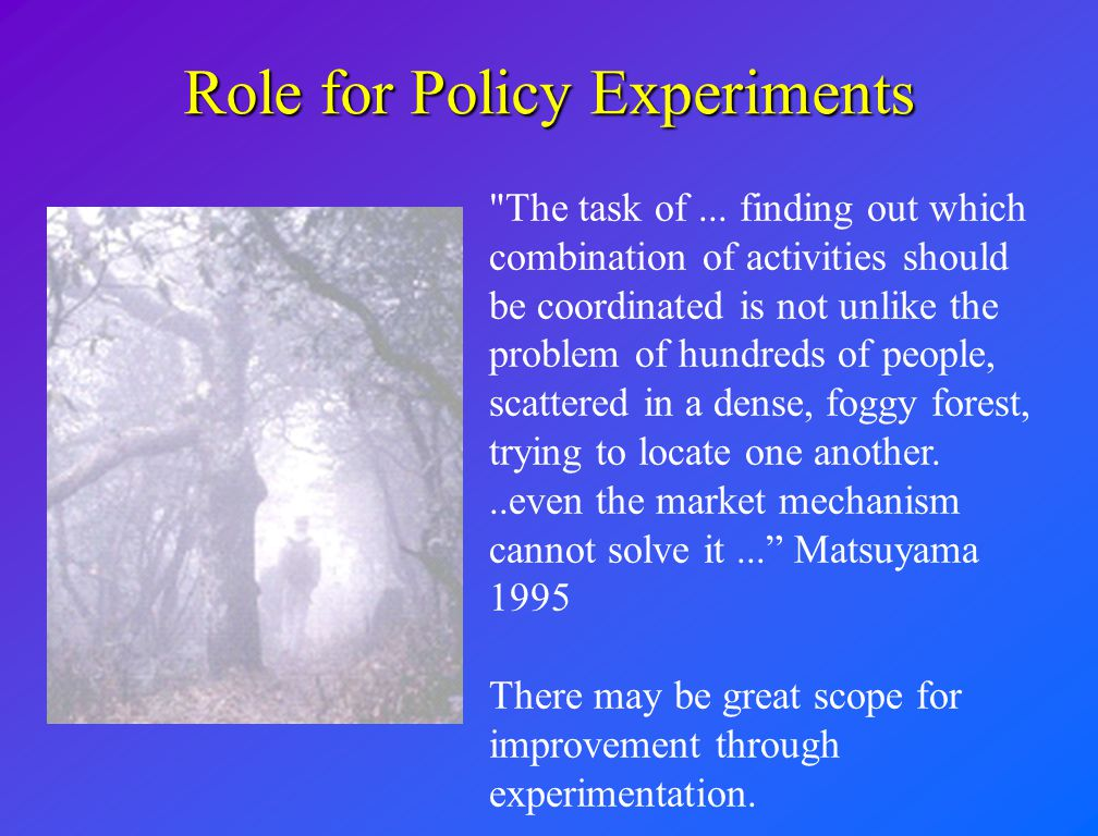 Role for Policy Experiments