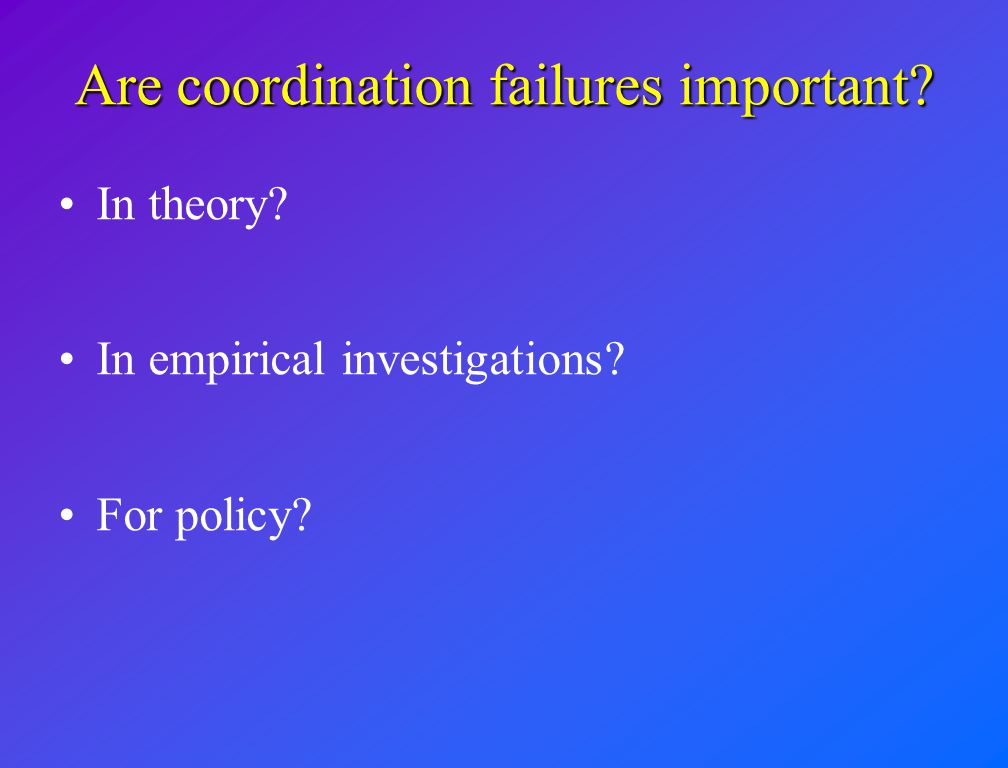 Are coordination failures important