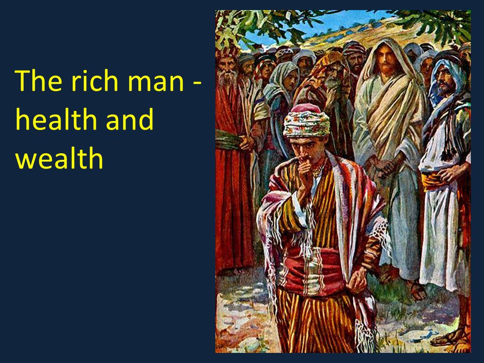 The rich man - health and wealth