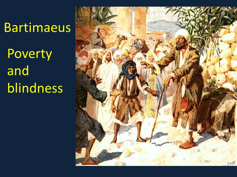 Bartimaeus Poverty and blindness