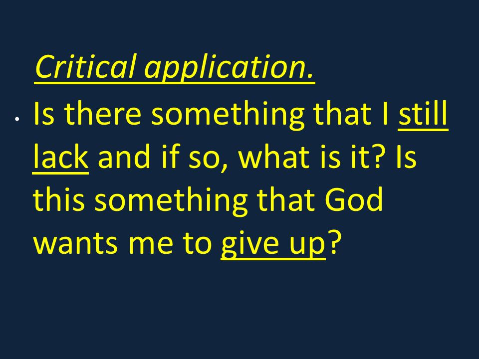 Critical application. Is there something that I still lack and if so, what is it.