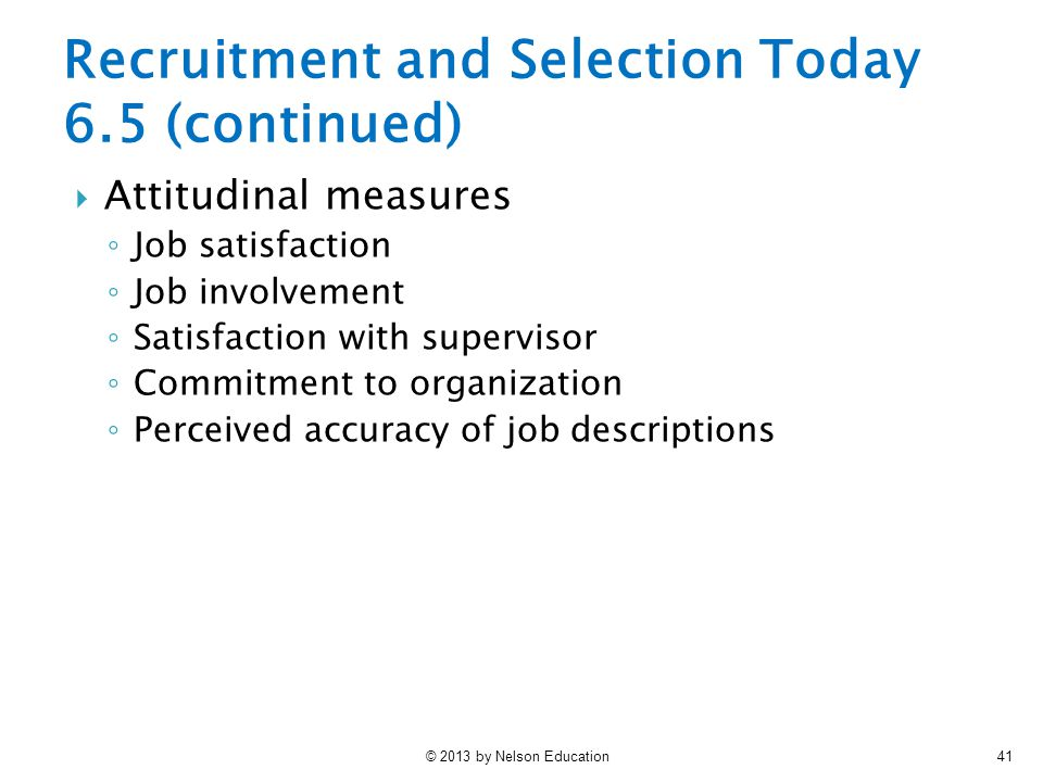 Recruitment and Selection Today 6.5 (continued)