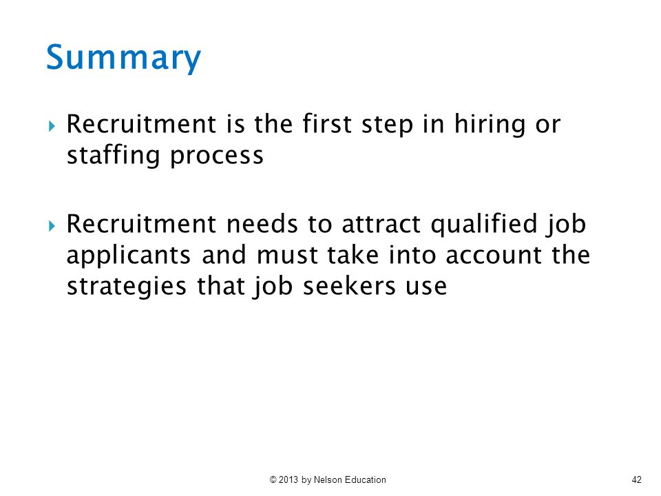 Summary Recruitment is the first step in hiring or staffing process