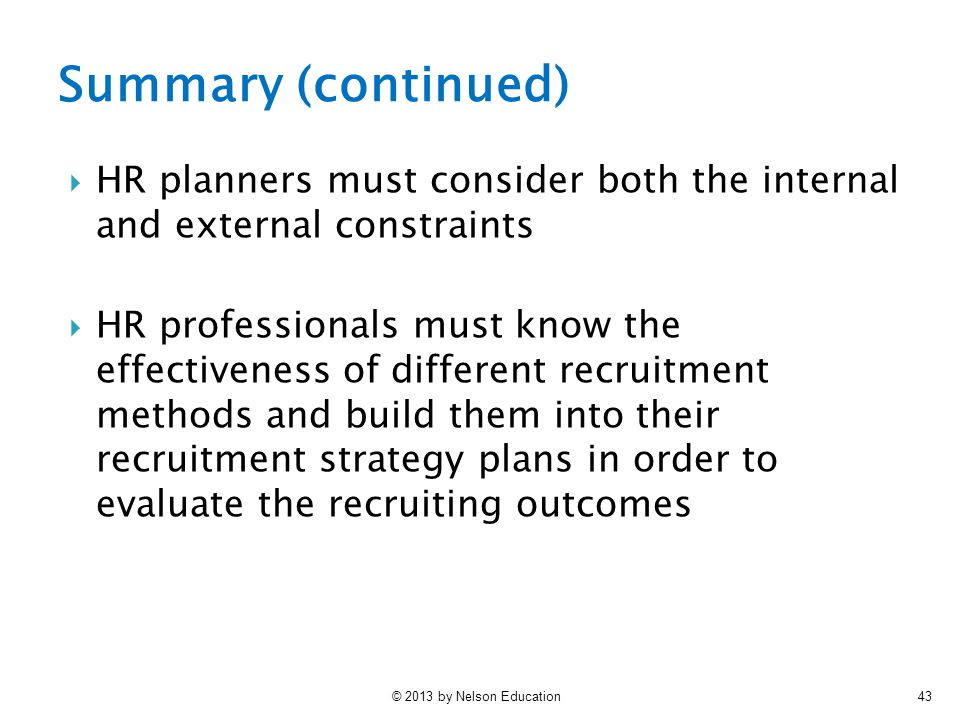 Summary (continued) HR planners must consider both the internal and external constraints.