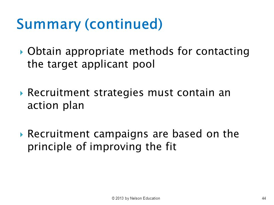 Summary (continued) Obtain appropriate methods for contacting the target applicant pool. Recruitment strategies must contain an action plan.